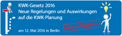Intensivseminar KWKG 2016 - Neue Regelungen und Auswirkungen auf die KWK-Planung