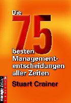 """Titelseite des Buches """"Die 75 besten Managemententscheidungen aller Zeitene"""""""