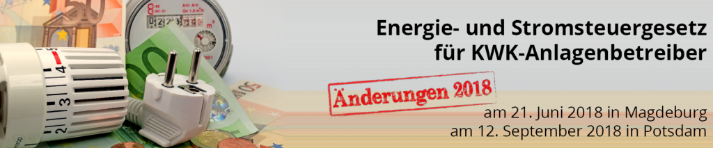 Bestimmungen des Energie- und Stromsteuergesetzes für KWK-Anlagen